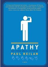 Review of Apathy and other Small Disasters by Paul Neilan